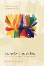 Wednesday Is Indigo Blue: Discovering the Brain of Synesthesia, David M. Eaglema