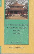LA PROTECTION DU PATRIMOINE EN REPUBLIQUE POPULAIRE DE CHINE 1949-1999  FRESNAIS