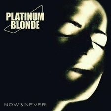 Now & Never by Platinum Blonde