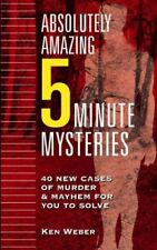 Absolutely Amazing Five-Minute Mysteries: 40 New Cases of Murder and Mayhem fo,