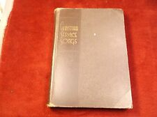 "VTG ANTIQUE 1939 HYMNAL/BOOK ""CHRISTIAN SERVICE SONGS"" (PUBL BY THE RODEHEAVER)"
