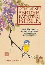 The Chinese Brush Painting Bible Over 200 Motifs With - Hardcover Dwight