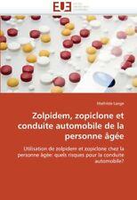 Zolpidem, zopiclone et conduite automobile de la personne âgée: Utilis - Book