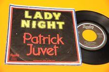 "PATRICK JUVET 7"" LADY NIGHT ORIG ITALY 1979 EX"