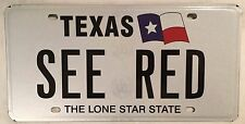 TX vanity SEE RED license plate Fight Upset Bull Angry Blood Happy Color Mad