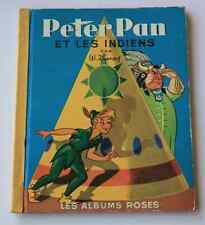 RARE Ancien livre Walt Disney Grands albums roses E0 Peter Pan les indiens 1954