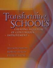 Transforming Schools : Creating a Culture of Continuous Improvement by Robert.