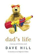 Dad's Life Dave Hill  Headline Review Good Paperback