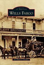 Images of America: Wells Fargo by Robert J. Chandler (2006, Paperback)