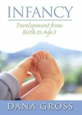 Infancy: Development from Birth to Age 3 by Dana Gross (2007 HB) 180517