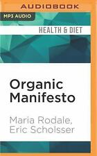 Organic Manifesto : How Organic Food Can Heal Our Planet, Feed the World, and...