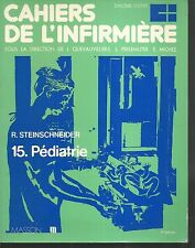 Cahiers de l'infirmiere 15. Pediatrie.Robert STEINSCHNEIDER.Masson Z17E