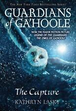 Guardians of Ga'Hoole: The Capture Bk. 1 by Kathryn Lasky and Kathryn Huang (201