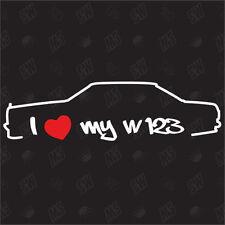 I love my W123 - Sticker, Mercedes E-Class, Auto Tuning Sticker, Decal