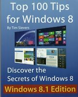 ITHistory (2013) BOOK: Top 100 Tips For Windows 8 (8.1 Ed) (Sievers)  B5