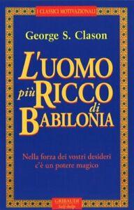 LIBRO L'UOMO PIU' RICCO DI BABILONIA - G. S. CLASON