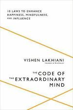 The Code of the Extraordinary Mind: 10 Unconventional Laws to Redefine Your Life
