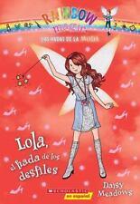 Las hadas de la moda #7: Lola, el hada de los desfiles (Spanish Edition) Meadows