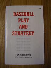 Baseball play and strategy-1st Ed. - Fred Reeves- Heath Cote Pub.-1973