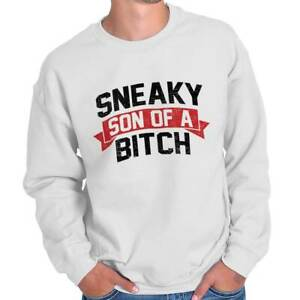 Sneaky Son Of A Bitch Funny Sassy Attitude Adult Long Sleeve Crew Sweatshirt