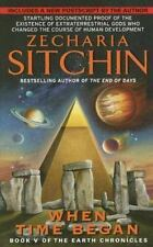 Earth Chronicles: When Time Began 5 by Zecharia Sitchin (2007, Paperback)