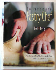 The Professional Pastry Chef Fundamentals of Baking & Pastry Bo Friberg 4th Ed
