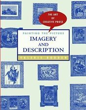 Painting the Picture: Imagery and Description (The Art of Creative Pro-ExLibrary