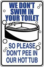 Dont swim in toilet Dont Pee in our hot tub Funny Novelty Stickers Lrg SM1-106