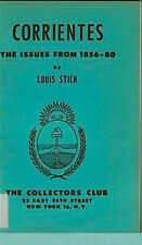 ARGENTINA. Corrientes: The Issues from 1856-1880 by Louis Stitch.