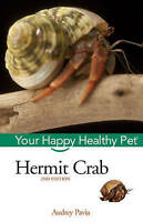 NEW BOOK Hermit Crab Your Happy Healthy Pet - Audrey Pavia (Hardback)