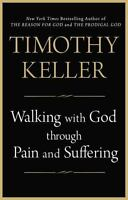 WALKING WITH GOD THROUGH PAIN AND SUFFERING - KELLER, TIMOTHY(1594634408)