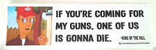 ***IF YOU'RE COMING FOR MY GUNS...*** Pro-Gun Pro-Trump Bumper Sticker L