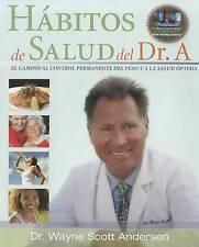 Habitos de Salud del Dr. A: EL CAMINO AL CONTROL PERMANENTE DEL PESO Y A LA SALU