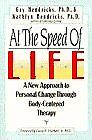 At The Speed Of Life: A New Approach To Personal Change Through Body-Centered Th