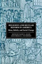 Religious and Secular Reform in America: Ideas, Beliefs and Social Change