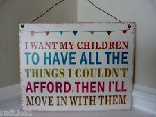 'I WANT MY CHILDREN'  ~ COMIC METAL WALL PLAQUE ~ HANGING SIGN