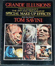 GRANDE ILLUSIONS: SPECIAL MAKEUP EFFECTS 1983 BOOK SIGNED BY AUTHOR TOM SAVINI!