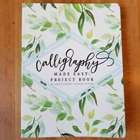 Calligraphy Made Easy Project Book by Ashley Gardner