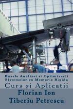 Bazele Analizei Si Optimizarii Sistemelor Cu Memorie Rigida by Florian Ion...