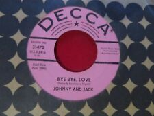 ROCKABILLY JOHNNY & JACK BYE BYE LOVE/I OVERLOOKED AN ORCHID DECCA PROMO