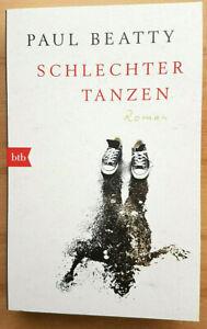 Schlechter tanzen: Roman - Paul Beatty - ISBN 9783442716654