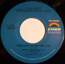 Lyle Lovett 45 Farther Down The Line / Why I Don't Know