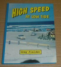 High Speed at Low Tide by Greg Fielden 1st Edition 1993 Signed