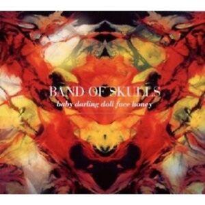 BAND OF SKULLS - BABY DARLING DOLL FACE HONEY CD NEW!