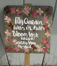 New Hand Painted Slate Garden Sign on Stake Garden Was In Full Bloom Last Week!