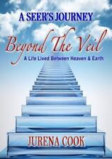 Beyond the Veil : A Seer's Journey: a Life Lived Between Heaven and Earth by...