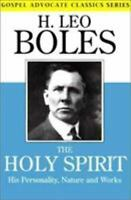 The Holy Spirit : His Personality, Nature and Works by H. Leo Boles (1999,...