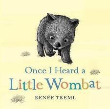Once I Heard a Little Wombat by Renee Treml (Board book, 2015)