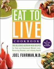 Eat to Live Cookbook: 200 Delicious Nutrient-