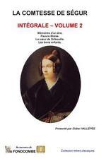 La Comtesse de Ségur: La Comtesse de Segur - Integrale - Volume 2 by Sophie...